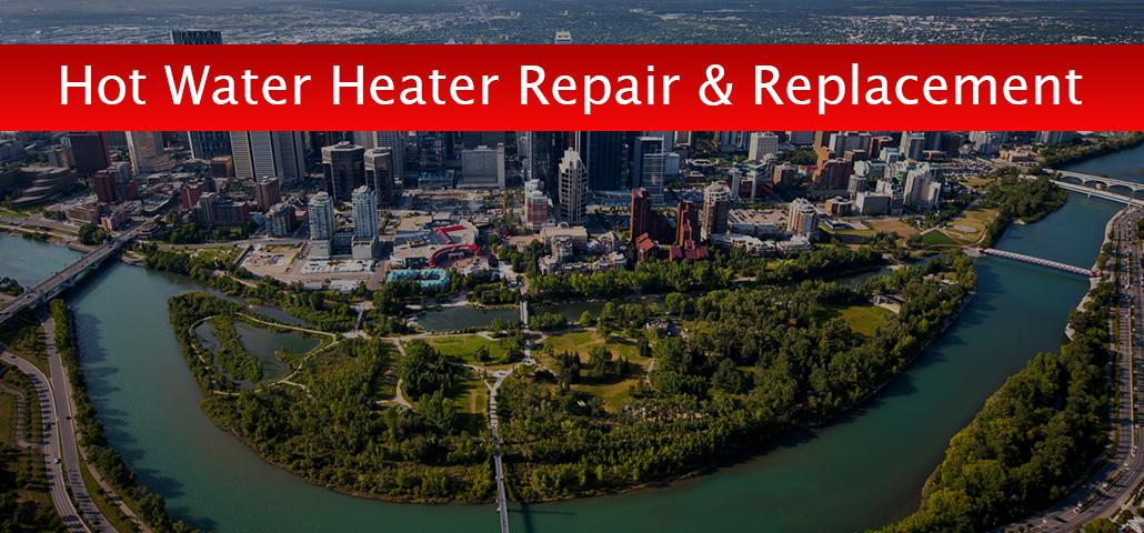 Hot Water Heater Repair & Replacement Calgary